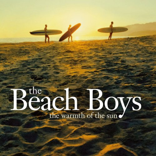 Beach Boys Warmth Of The Sun Best Don T